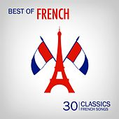 Best of French Songs (30 Classic French Songs) von Various Artists