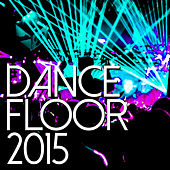 Dancefloor 2015 de Various Artists