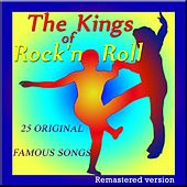 The Kings of Rock'n Roll: 25 Original Famous Songs (Remastered Version) by Various Artists