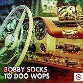 Bobby Socks to Doo Wops by Various Artists