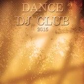 Dance DJ Club 2015 (Essential Electro Songs) de Various Artists