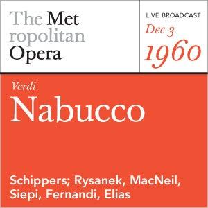Verdi: Nabucco (December 3, 1960) by Metropolitan Opera