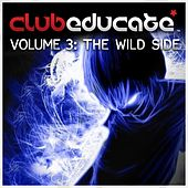 Club Educate, Vol. 3: The Wild Side - EP von Various Artists