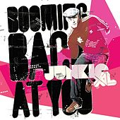 Booming Back At You de Junkie XL