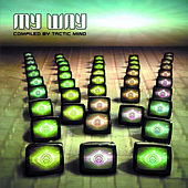 My Way - Compiled By Tactic Mind by Various Artists