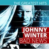 The Greatest Hits: Johnny Winter - Bad News de Johnny Winter
