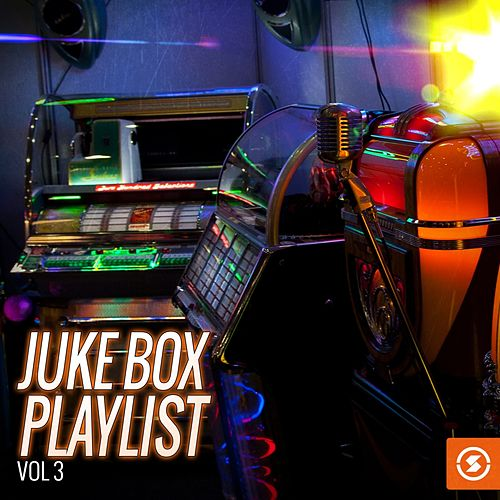 Juke Box Playlist, Vol. 3 by Various Artists