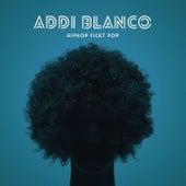 HipHop fickt Pop von Addi Blanco