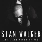 Ain't Too Proud to Beg de Stan Walker