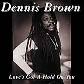 Love's Got A Hold On You by Dennis Brown