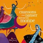 Chansons pour danser autour du monde de Various Artists