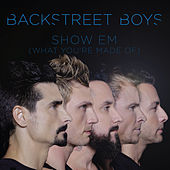 Show 'em (What You're Made Of) by Backstreet Boys