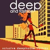 Deep & Fashion (Xclusive Deephouse Rhythms) von Various Artists