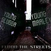 Flood The Streets de Young Slugga