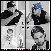 Loco (feat. Raymond) - Single von Los Aldeanos