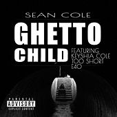 Ghetto Child (feat. Keyshia Cole, Too Short & E40) - Single von Nutt-So