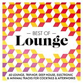 Best Of Lounge 2015 - 60 Lounge, Trip-Hop, Deep House, Electronic & Minimal Tracks for Cocktails & Afterworks de Various Artists