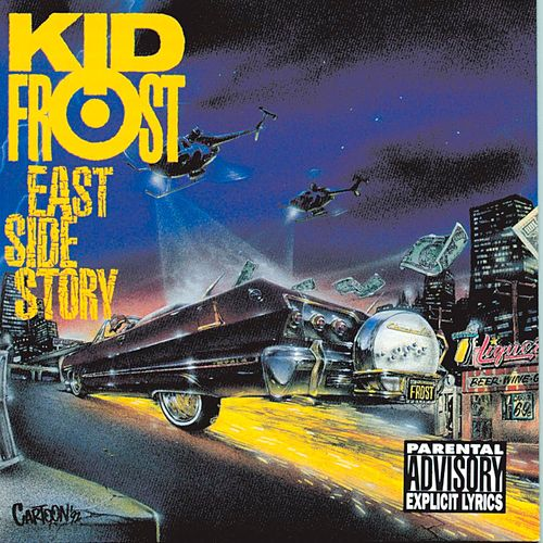 East Side Story by Kid Frost