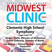 2014 Midwest Clinic: Clements High School Symphony (Live) von Various Artists