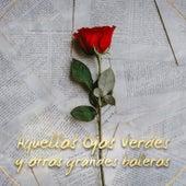 Aquellos Ojos Verdes (Colección 50 Boleros de Siempre) by Black And White Orchestra