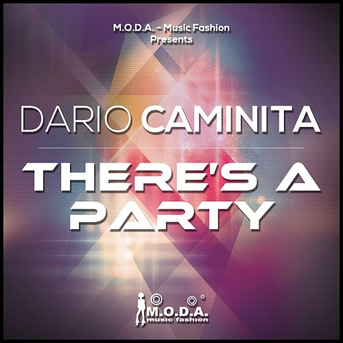 There's A Party by Dario Caminita