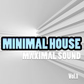 Minimal House - Maximal Sound, Vol. 1 by Various Artists