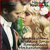 Romantische Hochzeitsmusik, Hochzeitstanz, Wedding songs (Hochzeit Romantik) de Schmitti