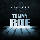 Legends - Tommy Roe by Tommy Roe