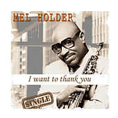 I Want To Thank You (radio Edit) von Mel Holder