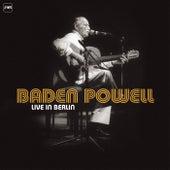 Live in Berlin by Baden Powell