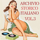 Archivio storico italiano Vol. 3 by Various Artists