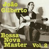 Bossa Nova Master, Vol. 2 by João Gilberto