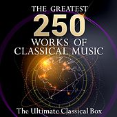 The Ultimate Classical Box - The 250 Greatest Works of Classical Music! von Various Artists