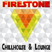 Firestone Chillhouse & Lounge by Various Artists
