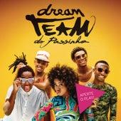 Aperte o Play de Dream Team do Passinho