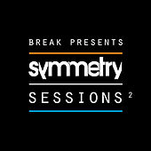 Break Presents: Symmetry Sessions, Vol. 2 de Various Artists