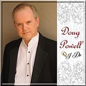 I Do by Doug Powell