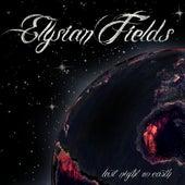 Last Night on Earth by Elysian Fields