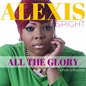 All The Glory - Single by Alexis Spight