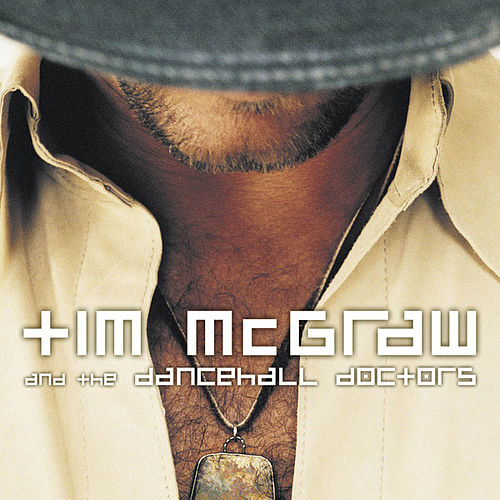 Tim McGraw & The Dancehall Doctors by Tim McGraw