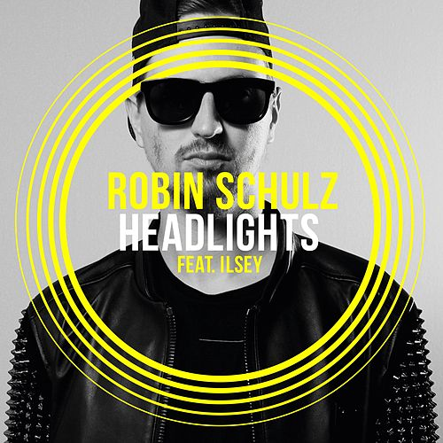 Headlights (feat. Ilsey) by Robin Schulz