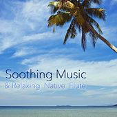 Soothing Music & Relaxing Native Flute with Piano and Sounds of Nature for your Meditation Sessions and Spa Massage Soothing Music & Relaxing Native Flute with Piano and Sounds of Nature for your Meditation Sessions and Spa Massage by Healing Massage Music