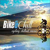 Bike & Chill - Cycling Chillout Music de Various Artists