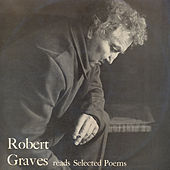 Robert Graves Reads Selected Poems by Robert Graves