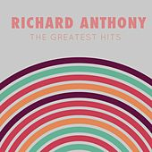 Richard Anthony: The Greatest Hits by Richard Anthony