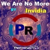 We Are No More by Invidia