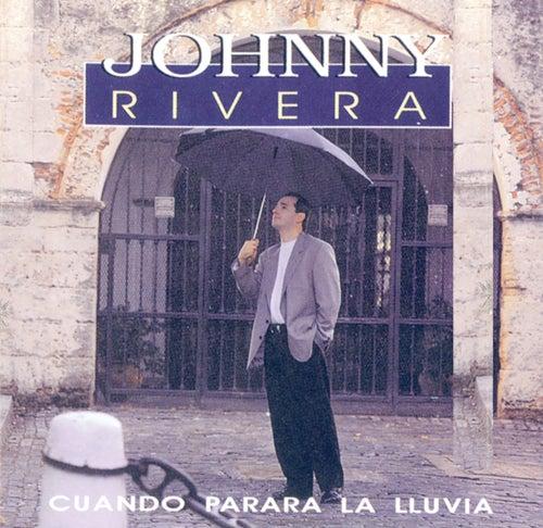 Cuando Parará La Lluvia by Johnny Rivera