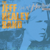 Live At Montreux 1999 by Jeff Healey