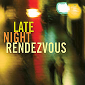 Late Night Rendezvous by Various Artists