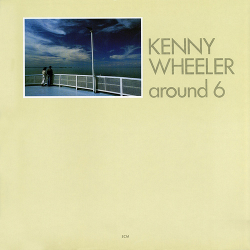 Around 6 by Kenny Wheeler